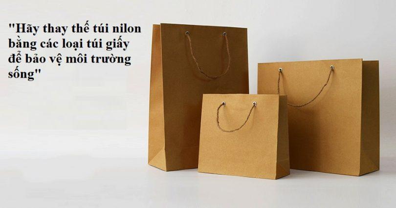 Hãy thay thế túi nilon bằng các loại túi giẩy để bảo vệ môi trường